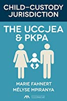 Child-Custody Jurisdiction: The UCCJEA & PKPA