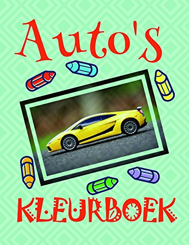 Kleurboek Auto's ✎: New Coloring Book for Children 4-12 Year Old ✌ (Kleurboek Auto's - A SERIES OF COLORING BOOKS, Band 19)