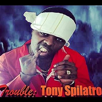 Trouble: Tony Spilatro
