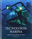 Tecnología Marina (GRAN ENCICLOPEDIA DEL MAR)