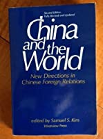 China And The World: New Directions In Chinese Foreign Relations--second Edition