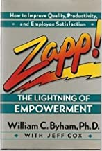 Zapp!: The Lightning of Empowerment by William C. Byham, Jeff Cox 1st edition (1991) Hardcover