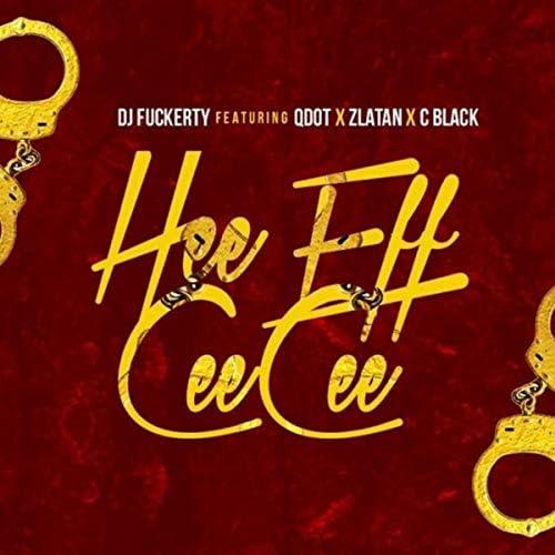DJ Fuckerty feat. Qdot, Zlatan & C Black