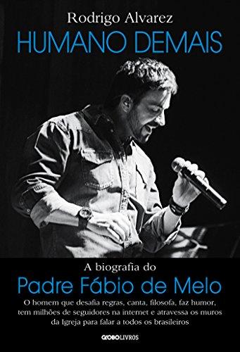 Humano demais – A biografia do padre Fábio de Melo