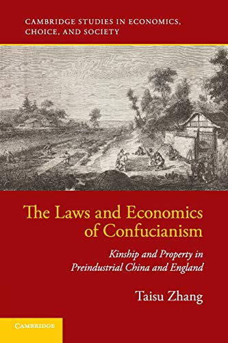 The Laws and Economics of Confucianism: Kinship and Property in Preindustrial China and England (Cambridge Studies in Economics, Choice, and Society)