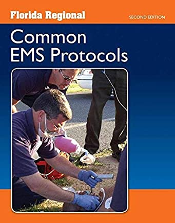 [(Florida Regional Common EMS Protocols)] [Author: Jones & Bartlett Learning] published on (August, 2009)