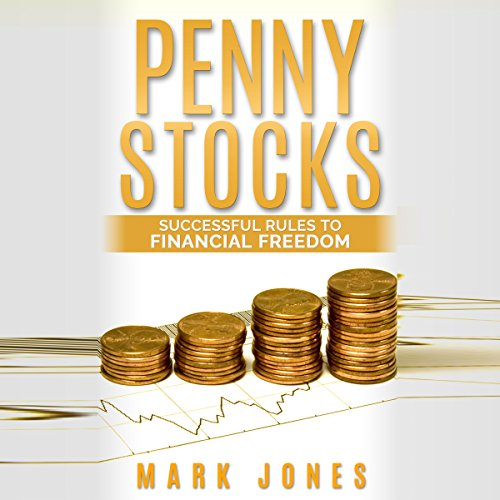 Penny Stocks: Successful Rules to Financial Freedom cover art
