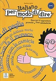 Italiano per modo di dire: Esercizi su espressioni, proverbi e frasi idiomatiche