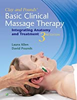 Clay & Pounds' Basic Clinical Massage Therapy: Integrating Anatomy and Treatment (Lipp03)