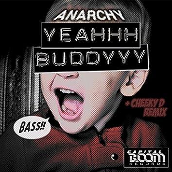 Yeahhh Buddyyy