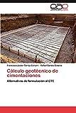 Cálculo geotécnico de cimentaciones: Alternativas de formulación al CTE