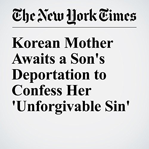 Korean Mother Awaits a Son's Deportation to Confess Her 'Unforgivable Sin' audiobook cover art