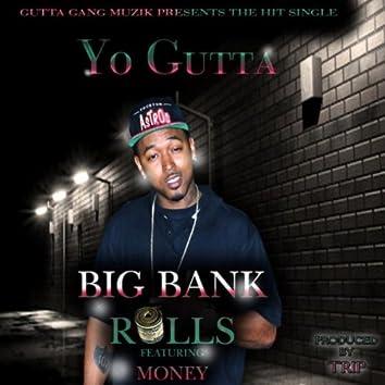 Big Bank Rolls