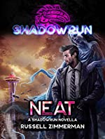 Shadowrun: Neat (A Shadowrun Novella)