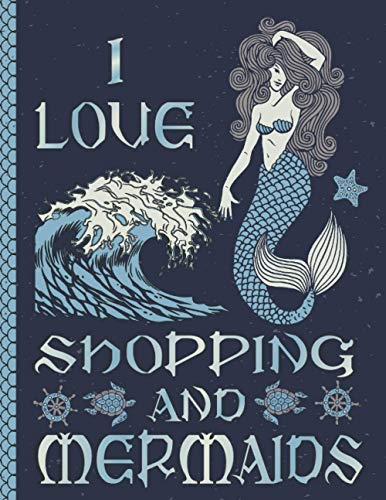 I LOVE SHOPPING AND MERMAIDS: Novelty Shopping Gifts - Blank Lined Notebook