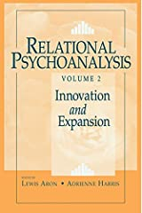 Relational Psychoanalysis, Volume 2: Innovation and Expansion (Relational Perspectives Book Series) Kindle Edition