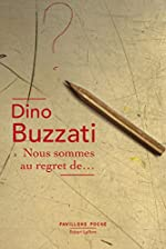 Nous sommes au regret de... de Dino BUZZATI
