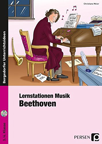 Lernstationen Musik: Beethoven: (3. und 4. Klasse)