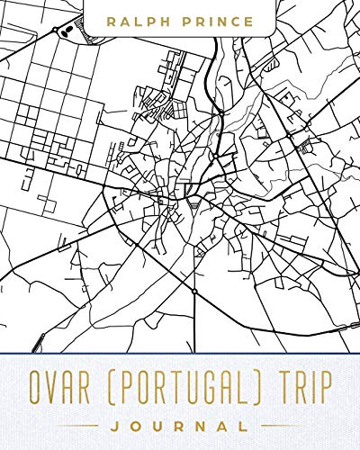 Ovar (Portugal) Trip Journal: Lined Travel Journal/Diary/Notebook With Ovar (Portugal) Map Cover Art