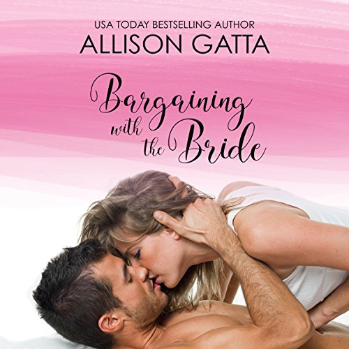 Bargaining with the Bride Audiobook By Allison Gatta cover art