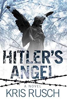 Hitler's Angel: A thrilling and twisting tale set in a dark and fateful time in history by [Kris Rusch]