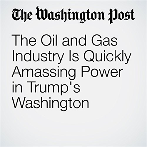 The Oil and Gas Industry Is Quickly Amassing Power in Trump's Washington audiobook cover art