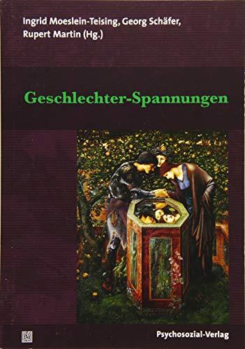 Geschlechter-Spannungen: Eine Publikation der DGPT (Bibliothek der Psychoanalyse)