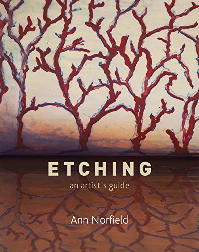 Etching: An Artist's Guide