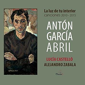Antón García Abril: La luz de tu interior. Canciones 2010-2015