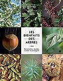 Les bienfaits des arbres: Reconnaître, récolter,...