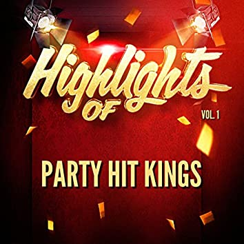 Highlights of Party Hit Kings, Vol. 1