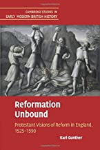 Reformation Unbound: Protestant Visions of Reform in England, 1525–1590 (Cambridge Studies in Early Modern British History)