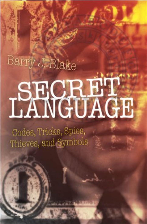 所有権とティーム異邦人Secret Language: Codes, Tricks, Spies, Thieves, and Symbols (English Edition)