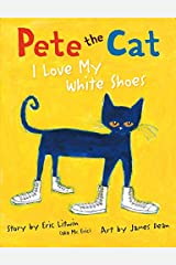 Pete the Cat: I Love My White Shoes Kindle Edition