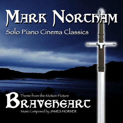Braveheart- Solo Piano Cinema Classics- Theme from the Motion Picture (James Horner)