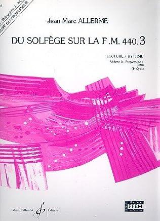 Du solfège sur la F.M. 440.3–Lecture/Rythme Vol.3–préparatoire 1(IM3):
