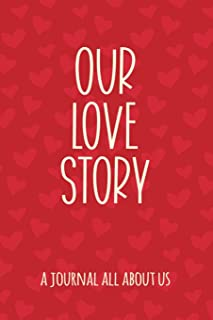 Our Love Story: Fill in the Blank Notebook and Memory Journal for Couples