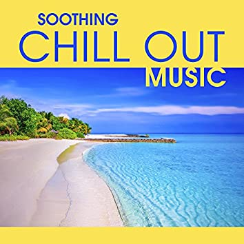 Soothing Chill Out Music – Relaxing Chill Out Memories, Deep Beach Lounge, Easy Listening, Stress Relief