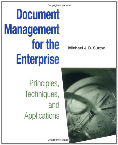 Compare Textbook Prices for Document Management for the Enterprise 1 Edition ISBN 9780471147190 by J. D. Sutton, Michael