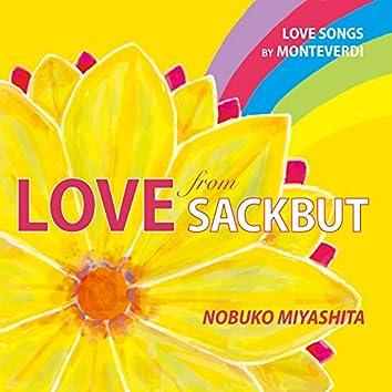 Love from Sackbut: Love Songs by Monteverdi