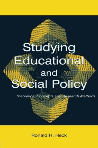 Compare Textbook Prices for Studying Educational and Social Policy: Theoretical Concepts and Research Methods Sociocultural, Political, and Historical Studies in Education 1 Edition ISBN 9780805844610 by Heck, Ronald H.