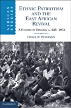 Ethnic Patriotism and the East African Revival: A History of Dissent, c.1935–1972 (African Studies Book 122)