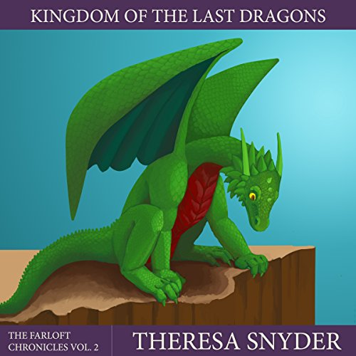 Kingdom of the Last Dragons audiobook cover art