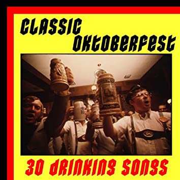 Classic Oktoberfest: 30 Drinking Songs