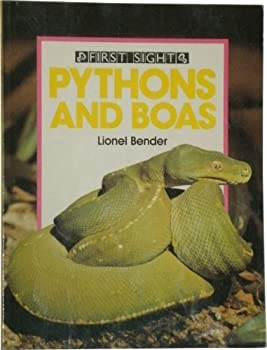 Pythons and Boas (First Sight) 0531170764 Book Cover