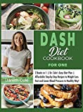DASH Diet Cookbook For One: 2 Books in 1   Dr. Cole's Easy Diet Plan   Affordable Step-by-Step Recipes to Weight Loss Fast and Lower Blood Pressure in Healthy Way! (10) (Simple Dr. Cole's Meal Plan)