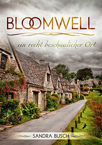 Bloomwell - ein recht beschaulicher Ort