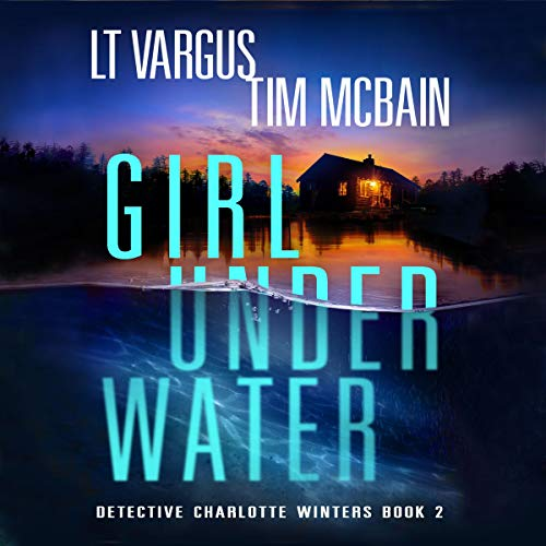 Girl Under Water Audiobook By L.T. Vargus, Tim McBain cover art