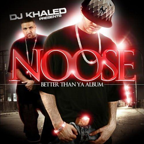 DJ Khaled Presents: Noose