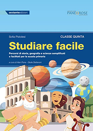 Studiare facile. Classe quinta. Percorsi di storia, geografia e scienze semplificati e facilitati per la scuola primaria